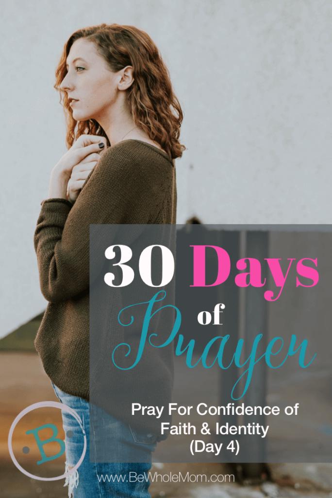 30 Days of Prayer: Pray for Confidence of Faith & Identity (Day 4)